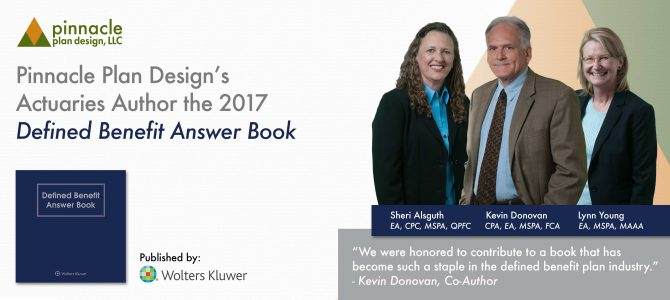 Pinnacle Plan Design's Actuaries Author the 2017 Defined Benefit Answer Book