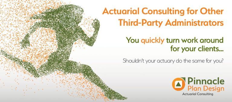 Pinnacle Plan Design Actuarial Consulting offers quick turnaround!