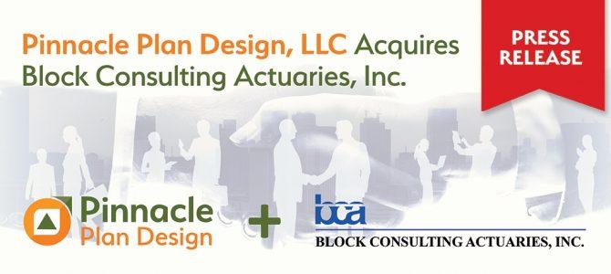 Press Release: Pinnacle Plan Design, LLC Acquires Block Consulting Actuaries, Inc.